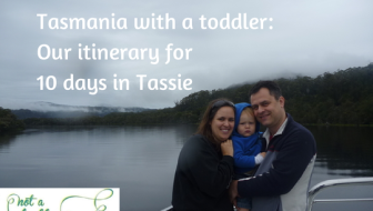 Itinerary for travelling around Tasmania with a toddler