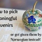 How to pick meaningful souvenirs from your travels
