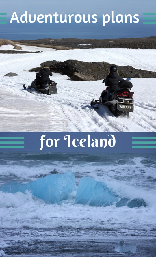 Adventuorus plans for Iceland