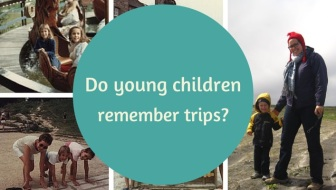 Do young children remember trips – is it worth travelling with your kids?
