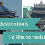 Five destinations I'd like to revisit