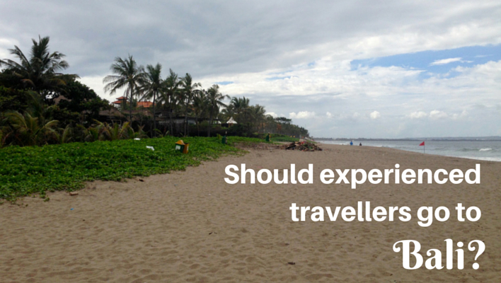 Should experienced travellers go to Bali
