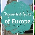 Organised tours of Europe feature - my thoughts