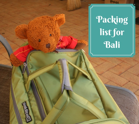 Packing list for Bali or Penang or any tropical country with kids