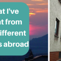 What I have learned from four different homes abroad