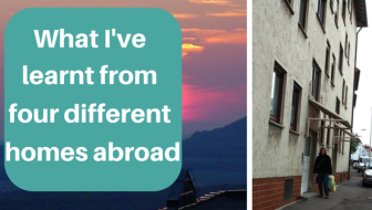 Four different homes abroad and what I've learnt from them