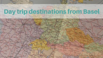 Day trip destinations from Basel, Switzerland – some travel daydreaming and planning
