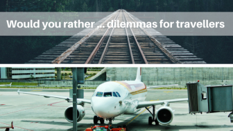 Would you rather - questions and dilemmas for travellers