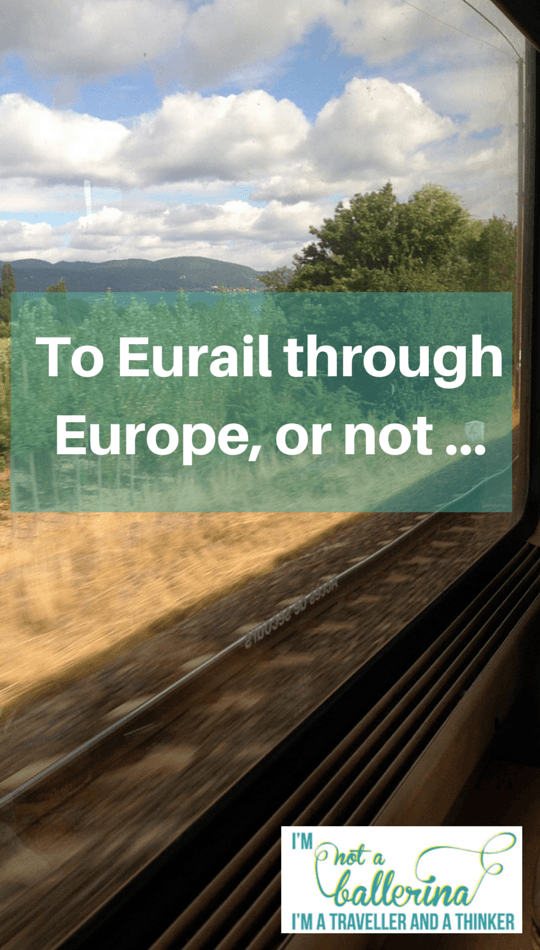 To Eurail through Europe or not ...