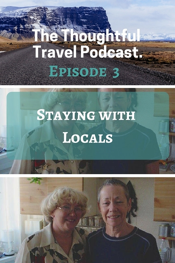 The Thoughtful Travel Podcast Episode 3 - Staying with Locals