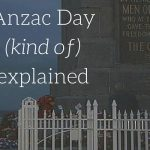 Anzac Day explainer, although it's too complex for me to explain