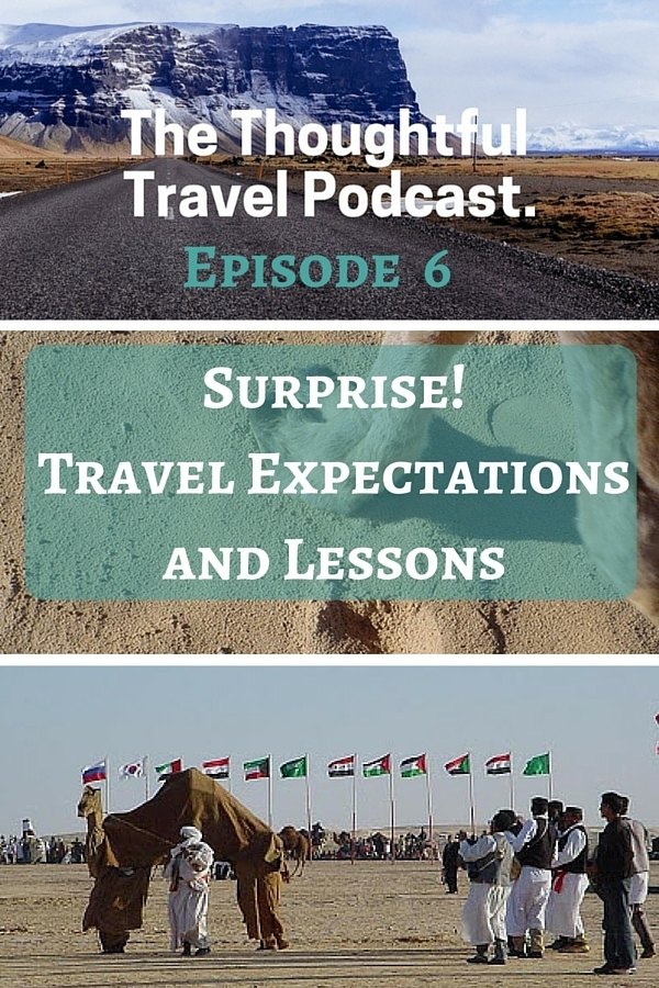 The Thoughtful Travel Podcast Episode 6 Surprise - Travel Expectations and Lessons