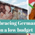 Embracing Germany on a low budget