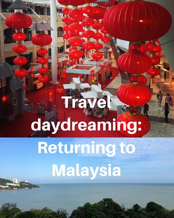 Travel daydreaming Returning to Malaysia