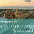 5 experiences in Perth, Western Australia you should not miss