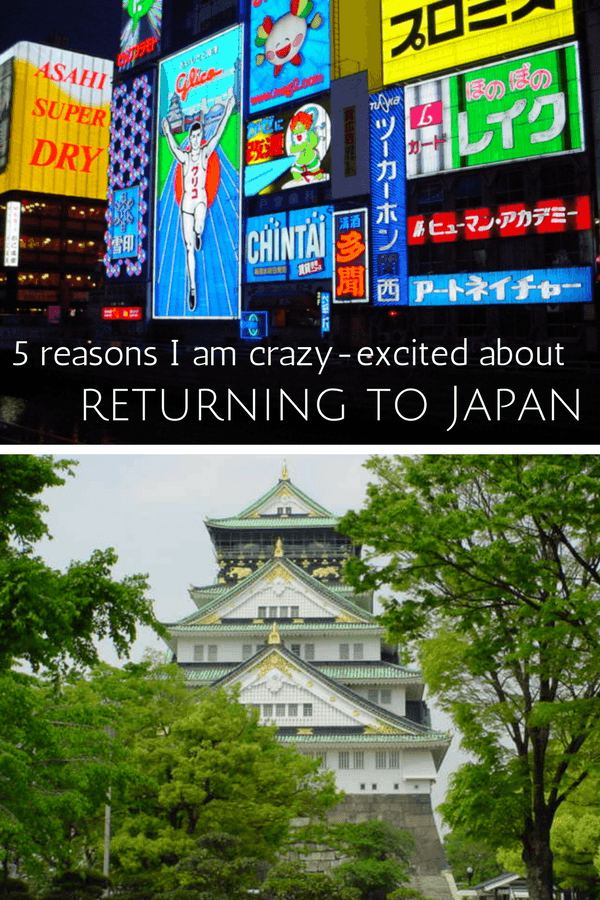 5 reasons I'm excited about returning to Japan