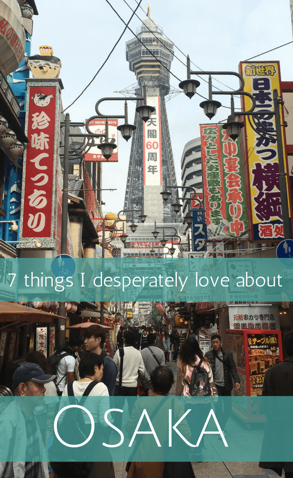 7 things I desperately love about Osaka