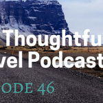Online or Off? Friendships and Travel – Episode 46 of The Thoughtful Travel Podcast