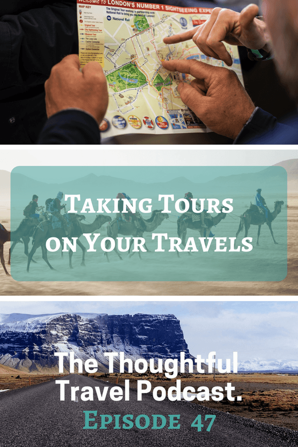 Taking Tours on Your Travels - Episode 47 - The Thoughtful Travel Podcast