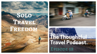 Solo Travel Freedom - Episode 58_ The Thoughtful Travel Podcast