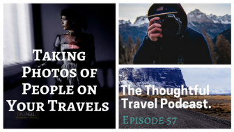 Taking Photos of People on Your Travels - Episode 57_ The Thoughtful Travel Podcast