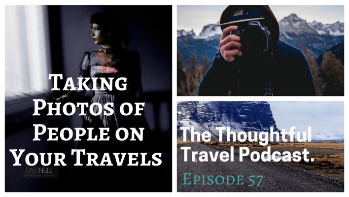 Taking Photos of People on Your Travels – Episode 57 of The Thoughtful Travel Podcast