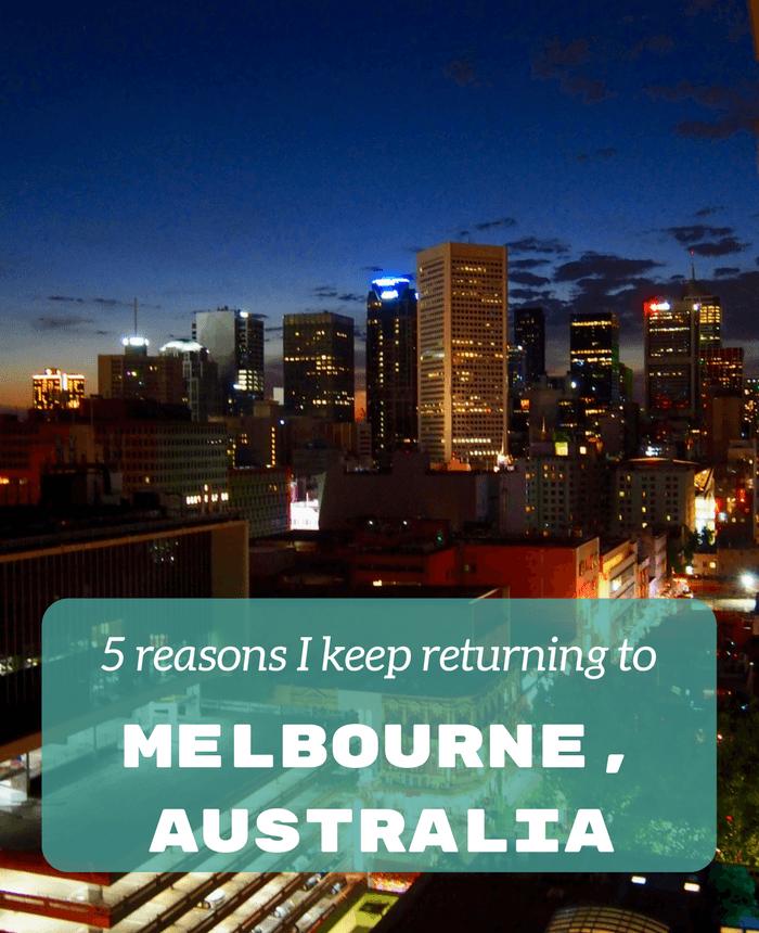 5 reasons to return to Melbourne, Australia