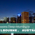 5 reasons to return to Melbourne in Australia