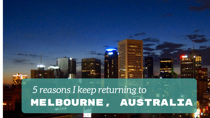 5 reasons I keep returning to Melbourne