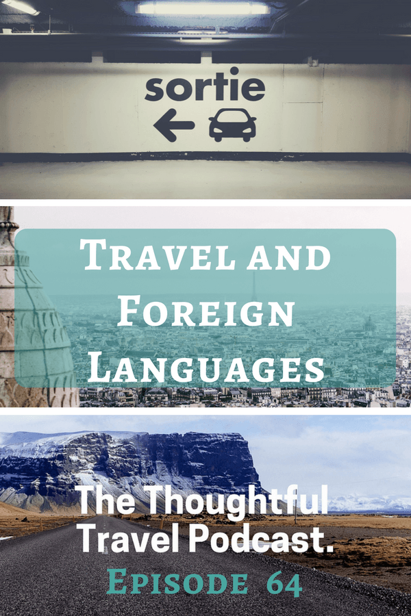 Travel and Foreign Languages - Episode 64 - The Thoughtful Travel Podcast