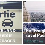 Travel and Foreign Languages – Episode 64 of The Thoughtful Travel Podcast