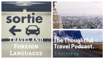 Travel and Foreign Languages - Episode 64 The Thoughtful Travel Podcast
