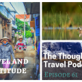 Travel and Gratitude - Episode 61_ The Thoughtful Travel Podcast