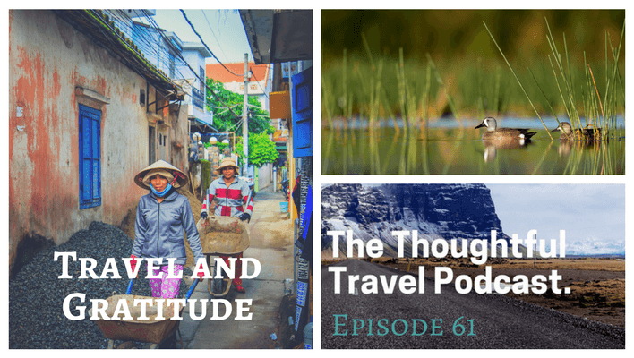 Travel and Gratitude – Episode 61 of The Thoughtful Travel Podcast