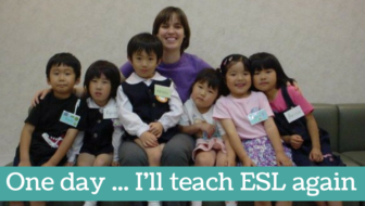 One day I will teach ESL again …