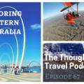 Exploring Western Australia - Episode 67_ The Thoughtful Travel Podcast