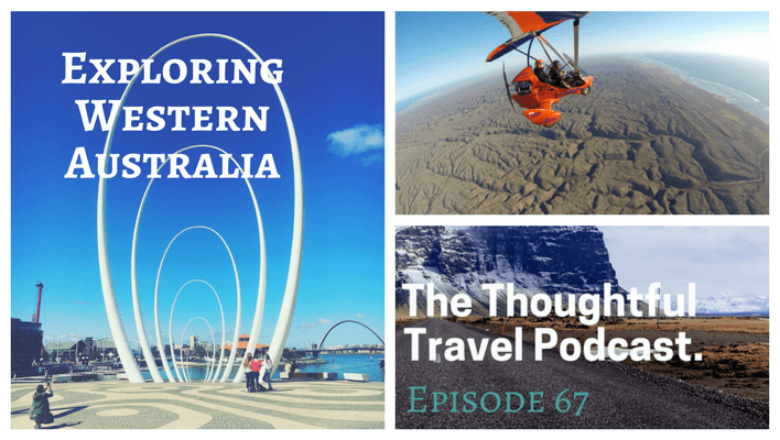 Exploring Western Australia – Episode 67 of The Thoughtful Travel Podcast