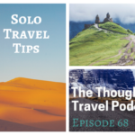 Solo Travel Tips – Episode 68 of The Thoughtful Travel Podcast