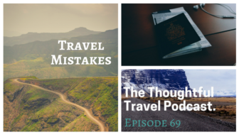Travel Mistakes - Episode 69 The Thoughtful Travel Podcast