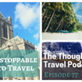 The Unstoppable Urge to Travel - Episode 77 - The Thoughtful Travel Podcast