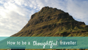 How to be a thoughtful traveller and what is thoughtful travel