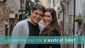 Is planning your trip a waste of time and more lessons from travel