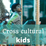 Cross Cultural Kids – Episode 85 of The Thoughtful Travel Podcast