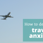 How to Deal With Travel Anxiety – Episode 93 of The Thoughtful Travel Podcast