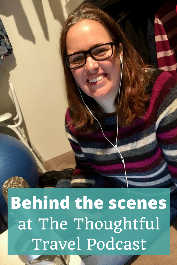 Behind the Scenes at The Thoughtful Travel Podcast - Episode 100