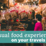 Unusual Food Experiences on Your Travels – Episode 106 of The Thoughtful Travel Podcast