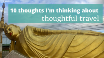 10 thoughts I'm thinking about thoughtful travel - - The Thoughtful Travel Podcast Episode 110