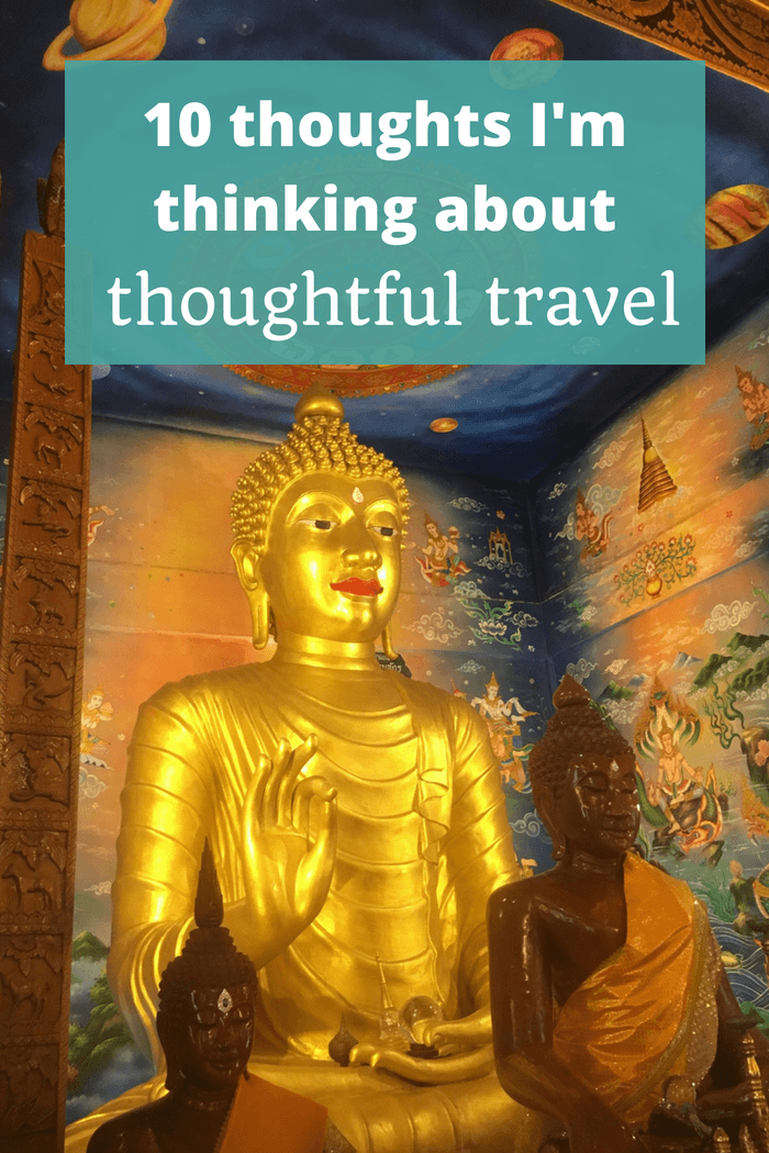 10 thoughts I'm thinking about thoughtful travel - The Thoughtful Travel Podcast