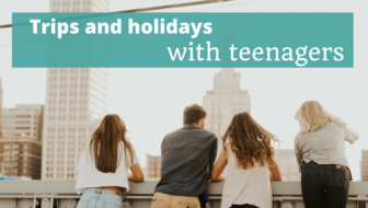 Trips and Holidays With Teenagers- The Thoughtful Travel Podcast Episode 107