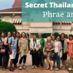 Secret Thailand: Phrae and Nan – Episode 111 of The Thoughtful Travel Podcast